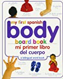 Mi Primer Libro del Cuerpo/My First Body Board Book (My First Books)