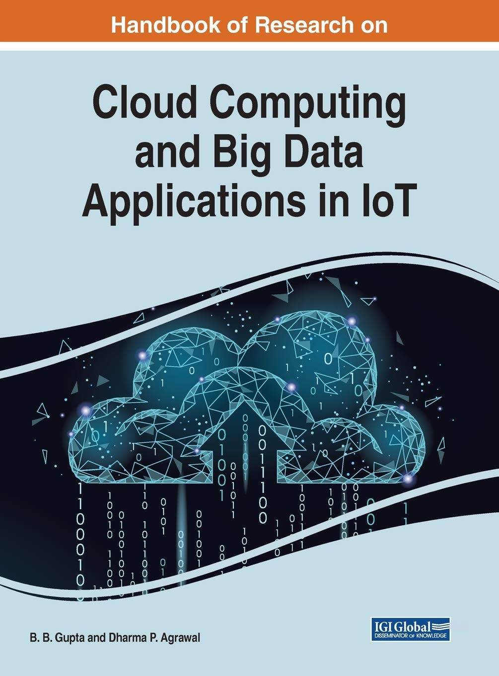 Handbook of Research on Cloud Computing and Big Data Applications in IoT (Advances in Computer and Electrical Engineering)