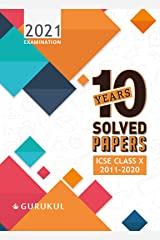 10 Years Solved Papers: ICSE Class 10 for 2021 Examination Kindle Edition