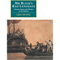 Mr Bligh's Bad Language: Passion, Power and Theatre on the Bounty