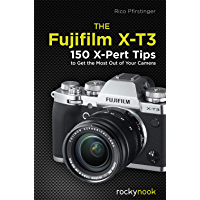 The Fujifilm X-T3: 120 X-Pert Tips to Get the Most Out of Your Camera book cover