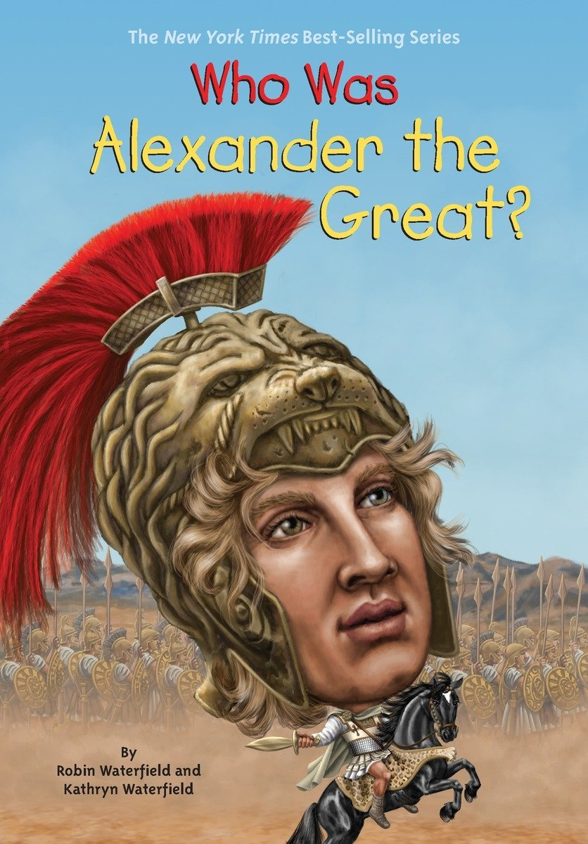 Who was alexander the great kathryn waterfield robin waterfield who was alexander the great kathryn waterfield robin waterfield who hq andrew thomson 9780448484235 amazon books kristyandbryce Choice Image