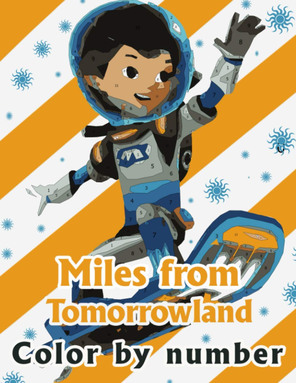 Miles From Tomorrowland Color By Number Space Adventure Series Animation Illustration Color Number Book For Fans Adults Stress Relief Gift Coloring Book Morgan Isabella 9798691920653 Amazon Com Books