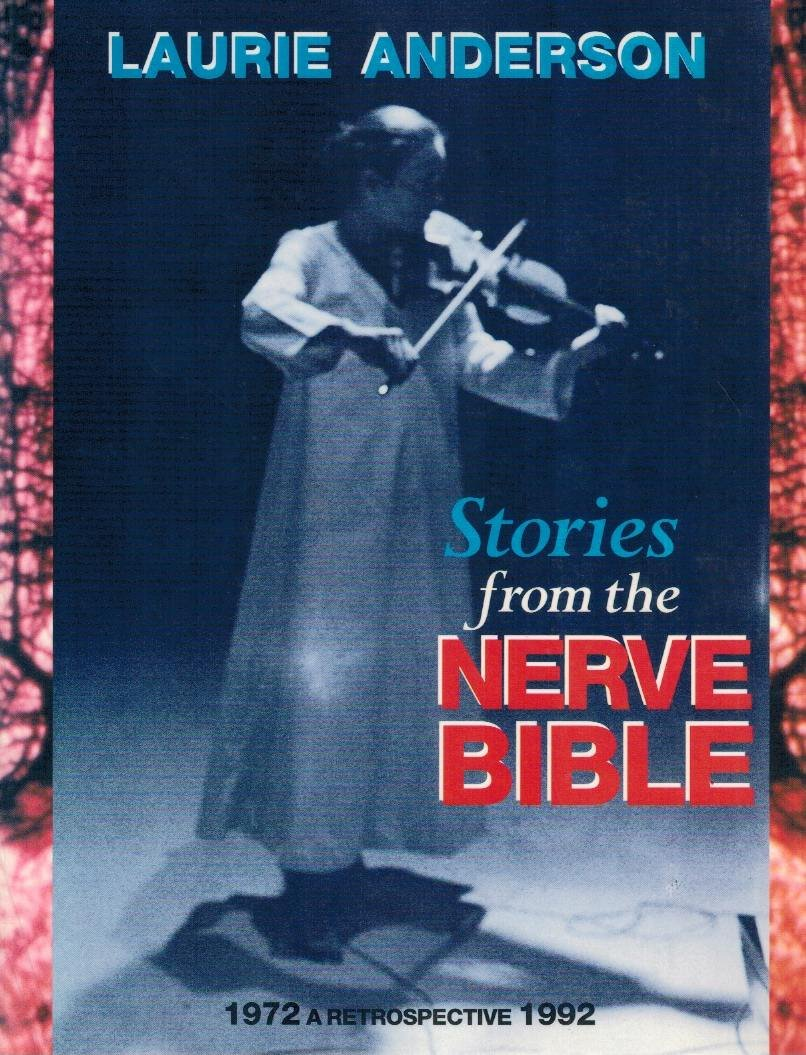 Stories From The Nerve Bible A Twenty Year Retrospective Laurie