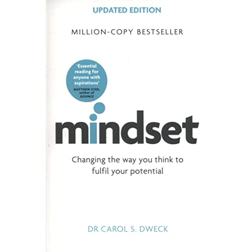 Mindset - Updated Edition: Changing The Way You think To Fulfil Your Potential