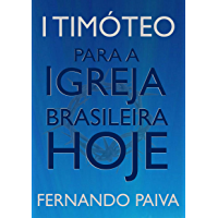 1Timóteo para a igreja brasileira hoje