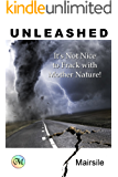 UNLEASHED: It's Not Nice to Frack with Mother Nature!