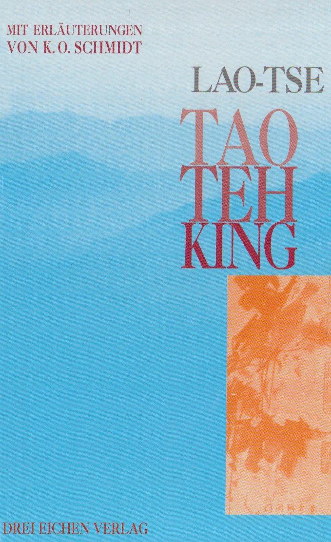 Tao Teh ( Te) King: Wegweisung zur Wirklichkeit