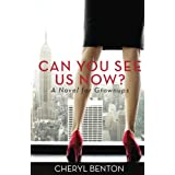 Can You See Us Now? (Can You See Us Now? Can You Hear Us Now? Book 1)