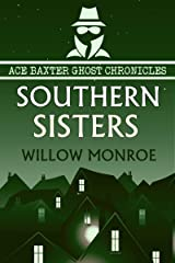Southern Sisters (Ace Baxter Ghost Chronicles Book 4) Kindle Edition