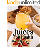 7 Juices For Health to Remove URIC ACID for Gout prevention: juice recipe book (English Edition)