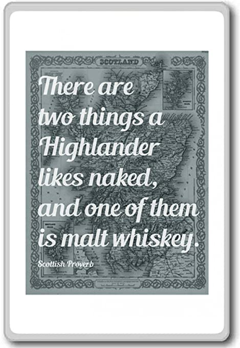 Scottish Proverb There Are Two Things A Highlander Likes Naked Cool Highlander Quotes