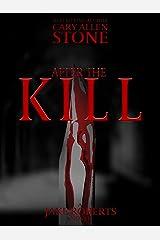 After the Kill: A Jake Roberts Novel Kindle Edition