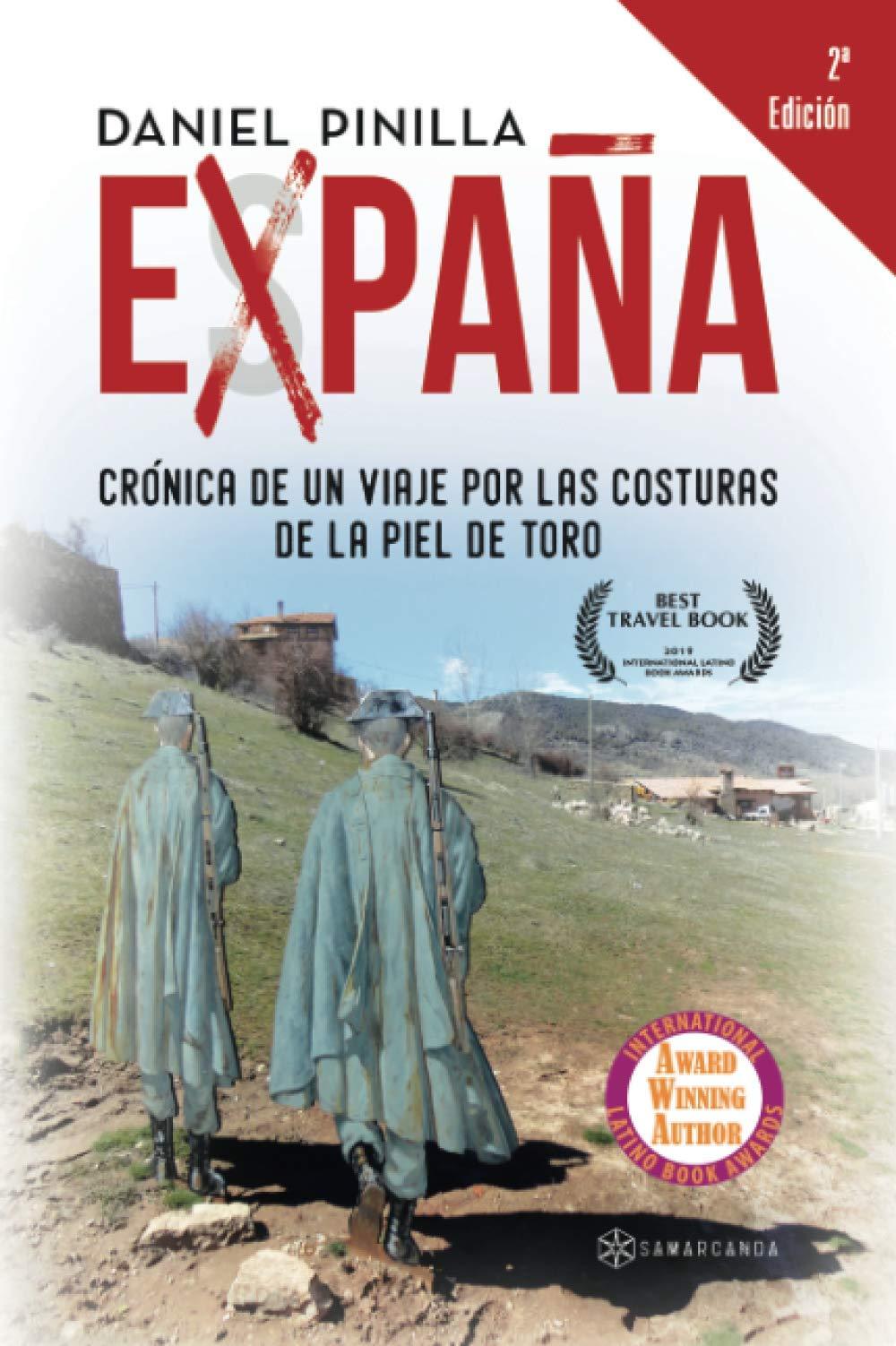 Expaña: Crónica de un viaje por las costuras de la Piel de Toro: Amazon.es: Pinilla, Daniel: Libros