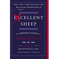 Excellent Sheep: The Miseducation of the American Elite and the Way to a Meaningful Life (English Edition)