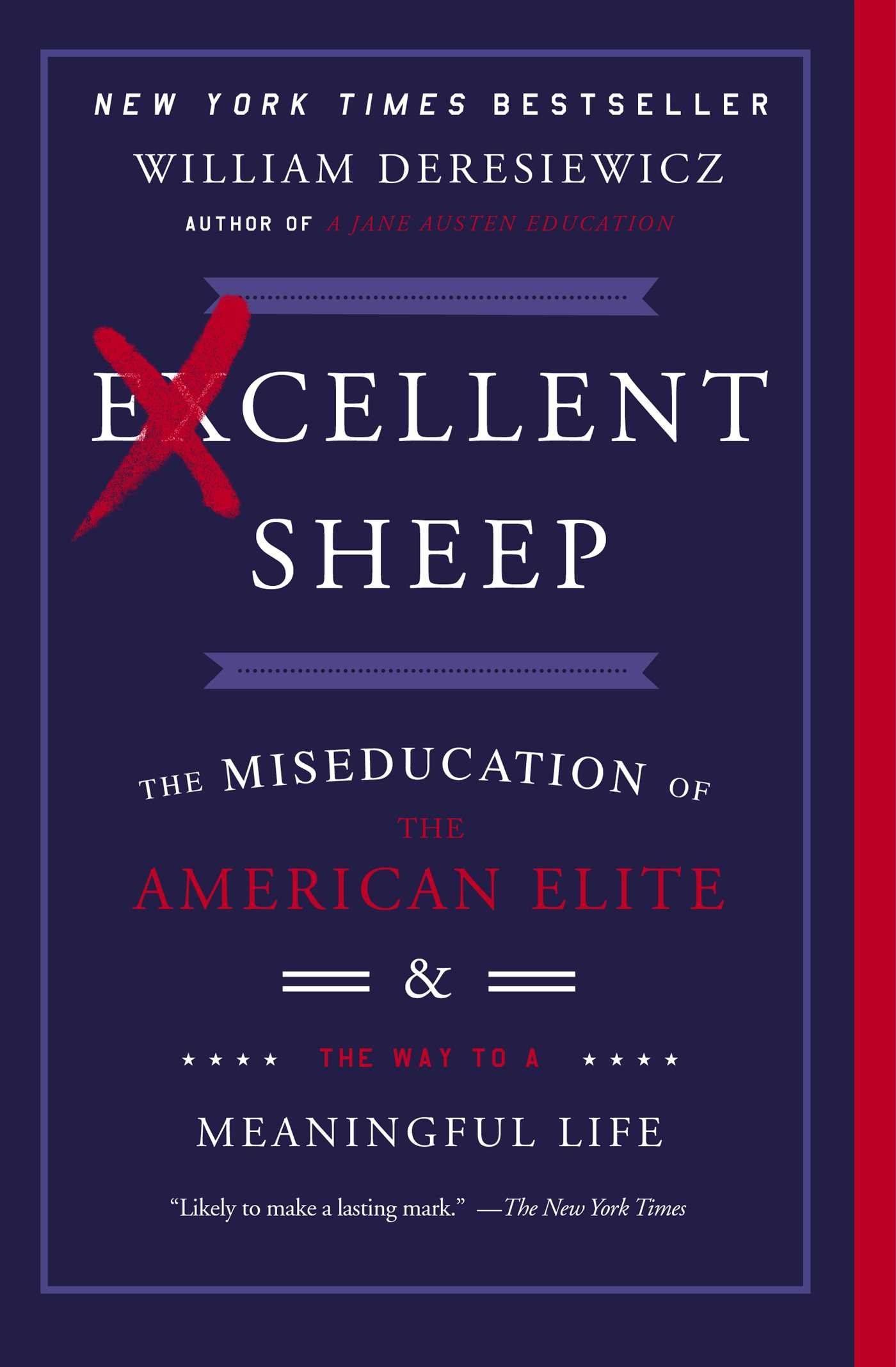 13d17fd4c38 Excellent Sheep  The Miseducation of the American Elite and the Way to a  Meaningful Life  William Deresiewicz  9781476702728  Amazon.com  Books
