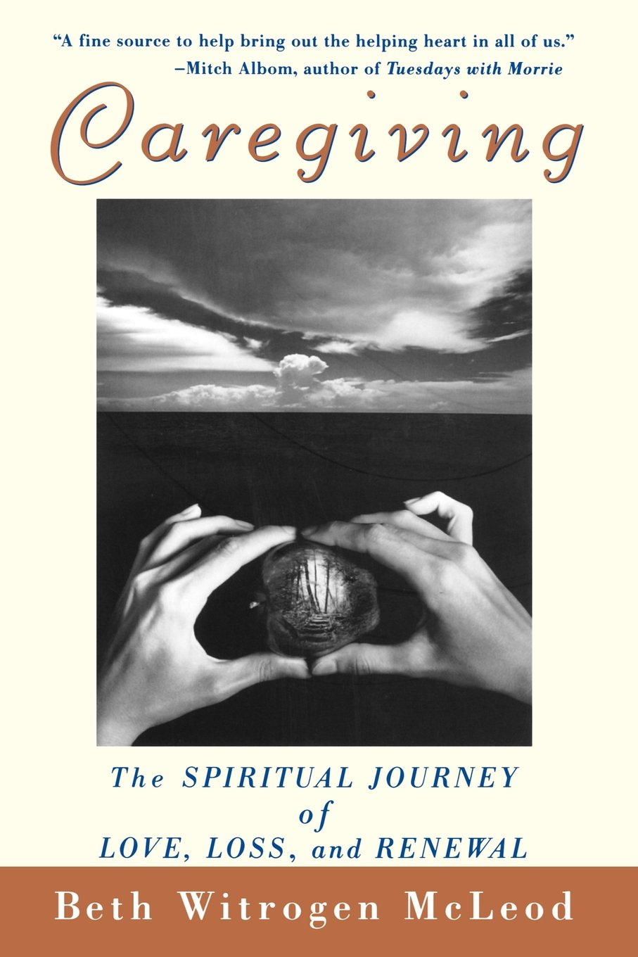 Caregiving: The Spiritual Journey Of Love, Loss, And Renewal: Beth Witrogen  Mcleod: 9780471392170: Amazon: Books