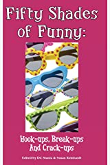Fifty Shades of Funny: Hook-ups, Break-ups And Crack-ups Kindle Edition