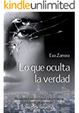 Lo que oculta la verdad (Spanish Edition)