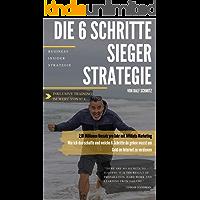 Die 6 Schritte Sieger Strategie: 2,01 Millionen Umsatz pro Jahr mit Affiliate Markting - Wie ich das schaffe und welche 6 Schritte du gehen musst um Geld im Internet zu verdienen