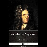 Journal of the Plague Year by Daniel Defoe - Delphi Classics (Illustrated) (Delphi Parts Edition (Daniel Defoe) Book 4) (English Edition)