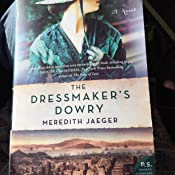 The Dressmaker's Dowry: A Novel: Meredith Jaeger: 9780062469830