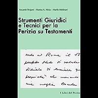 Strumenti Giuridici e Tecnici per la Perizia su Testamenti : I Libri del Perito - II