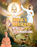 India's heritage Vedas to Sri Ramakrishna