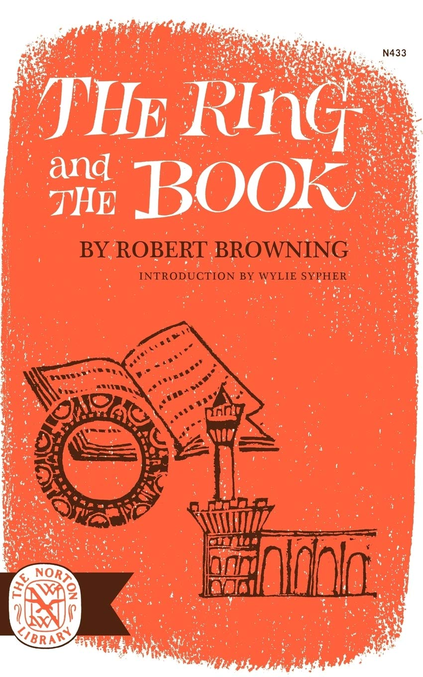 The Ring and the Book: Amazon.co.uk: Browning, Robert, Sypher, Wylie:  9780393004335: Books