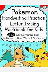 Pokemon Handwriting Practice Letter Tracing Workbook for Kids: 3-in-1 Writing Practice Book to Master Letters, Words & Sentences Paperback