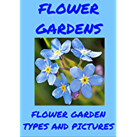 FLOWER GARDENS:: Flowers, garden types, names and pictures. (English Edition)