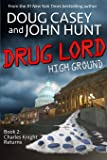 Drug Lord (High Ground Novels) (Volume 2)