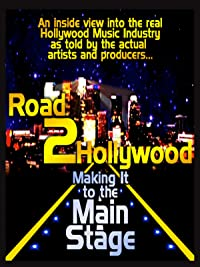 Road to Hollywood – Making it to the Main Stage