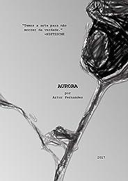 Aurora: Uma obsessão real.