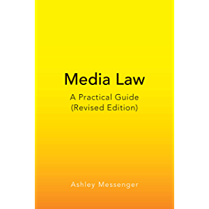 Media Law: A Practical Guide (Revised Edition) (Peter Lang Media and Communication)
