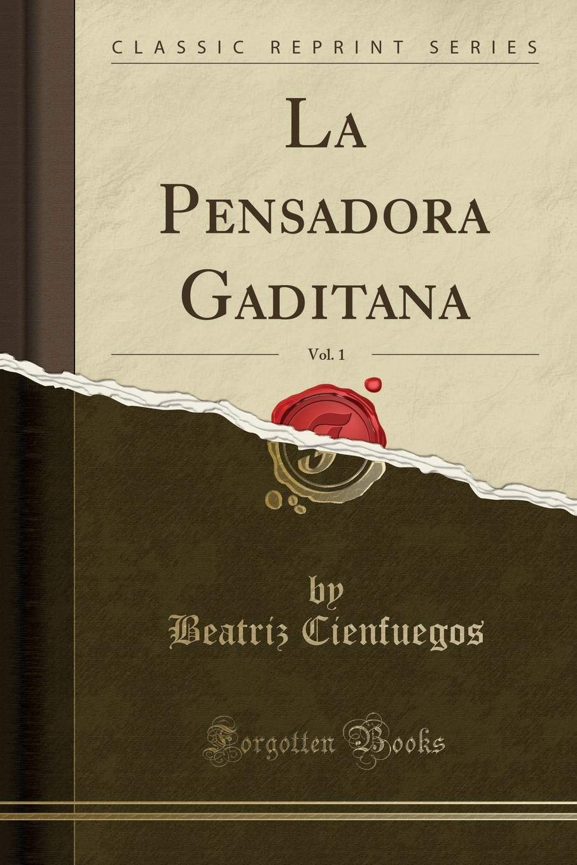 La Pensadora Gaditana, Vol. 1 (Classic Reprint) (Spanish Edition) (Spanish) Paperback – March 2, 2018