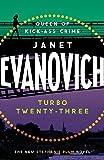 Turbo Twenty-Three: A fast-paced adventure full of murder, mystery and mayhem (Stephanie Plum 23)