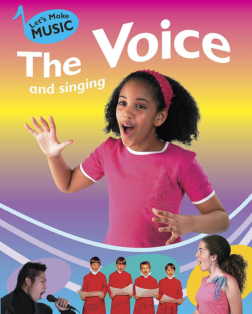 Download The Voice and Singing (Let's Make Music) PDF