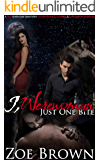 I, Werewoman (Part One): Just One Bite: A Sexy Adventure Serial with Gender Bending, Vampires, & Lovecraftian Horrors