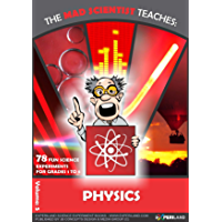 The Mad Scientist teaches: Physics: 78 Fun science experiments for grades 1 to 8 (English Edition)