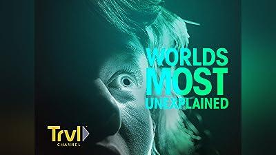 World's Most Unexplained