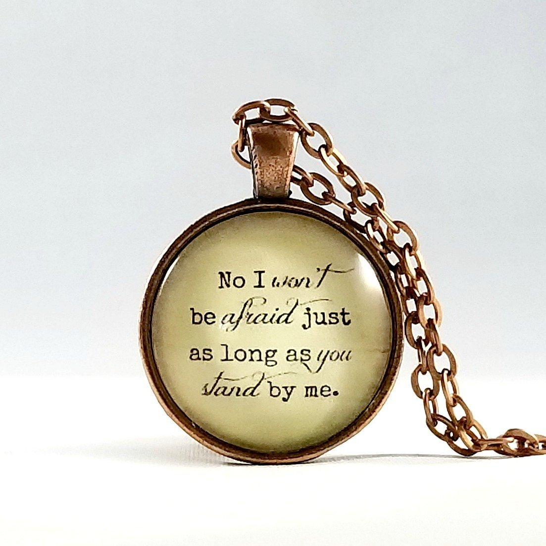 Fear Quote Necklace | Glass Pendant | Free Gift Box | Stand By Me | 70s Rock Lyrics | Don't Be Afraid Quote | Bravery Quote | Best Friend