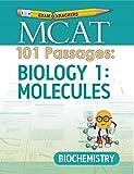 Examkrackers MCAT 101 Passages: Biology 1: Molecules: Biochemistry (1st Edition)