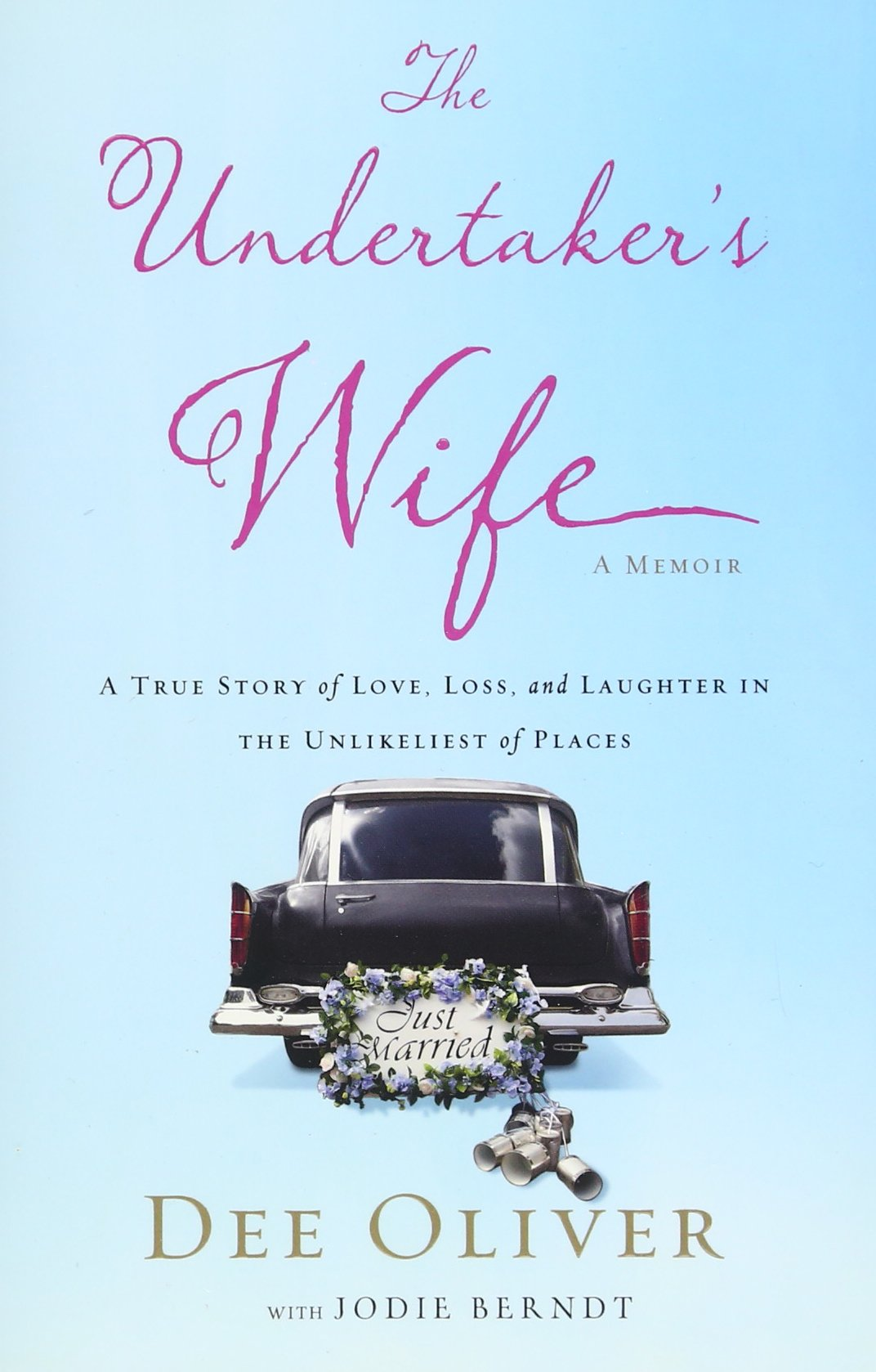 Download The Undertaker's Wife: A True Story of Love, Loss, and Laughter in the Unlikeliest of Places pdf epub