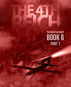 The 4th Reich Book 6 Part 1