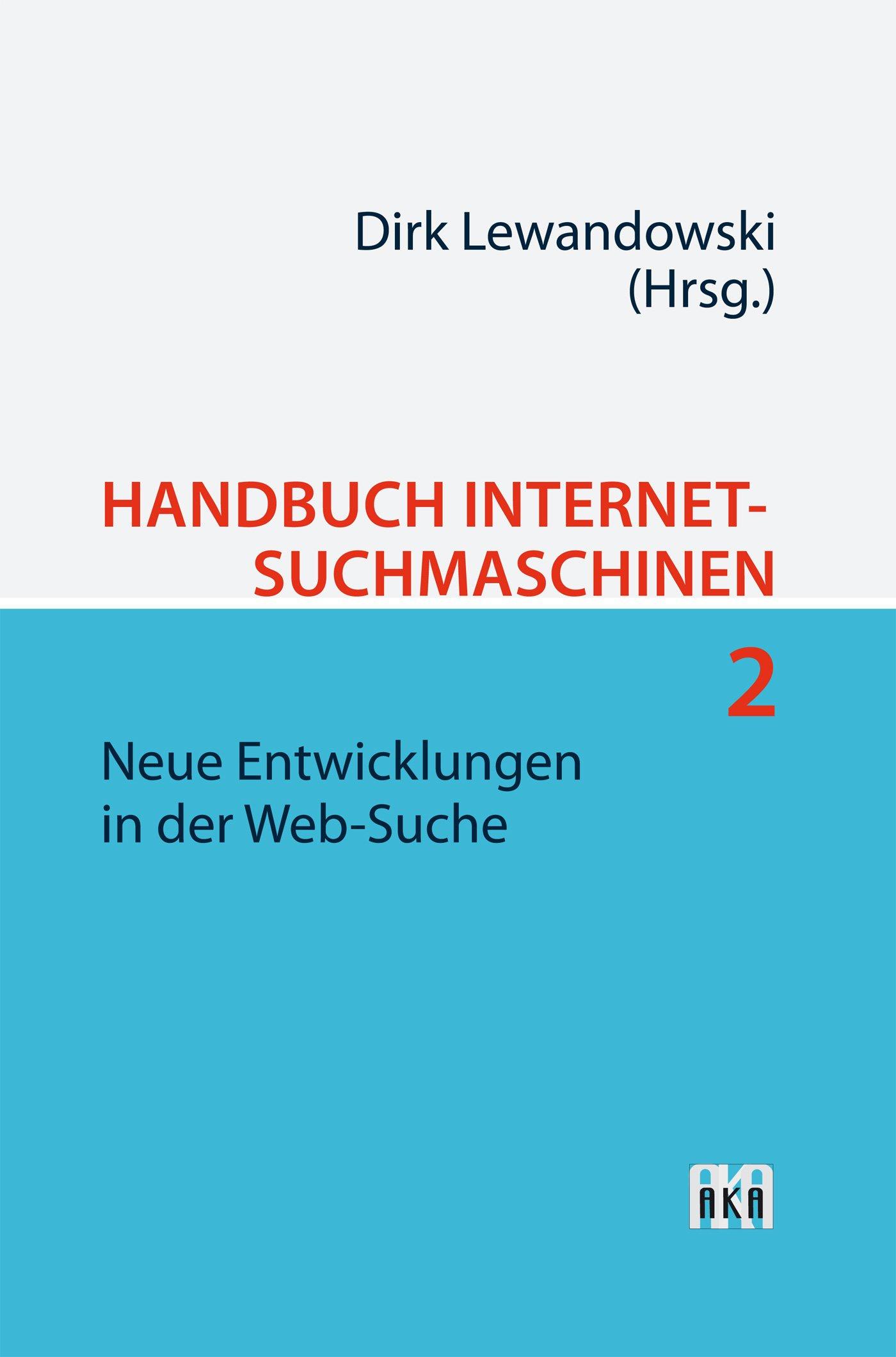 Handbuch Internet-Suchmaschinen 2: Neue Entwicklungen in der Web-Suche