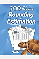 Humble Math - 100 Days of Place Value, Rounding & Estimation: Workbook with Answer Key - Ages 7-10 (Maths KS1, KS2) (Elementary Grades 2-5) Round and ... Math - Lots of Reproducible Practice Problems Paperback