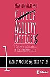 Facilitador de Equipos Ágiles: El camino de un coach hacia la agilidad empresarial (Chief Agility Officer nº 1) (Spanish Edition)