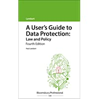 A User's Guide to Data Protection: Law and Policy (A User's Guide to... Series)