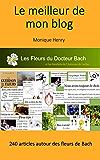 Le meilleur de mon blog: 240 articles sur les fleurs de Bach